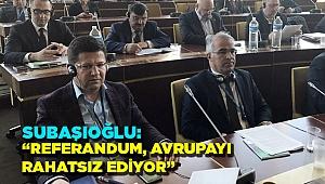 """16 NİSAN HALK OYLAMASI AVRUPA'YI RAHATSIZ EDİYOR"""