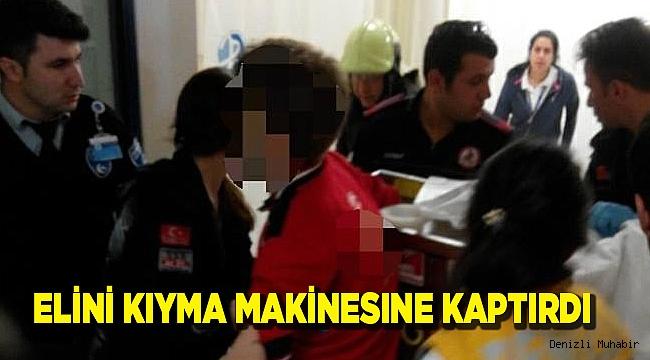 ELİNİ KIYMA MAKİNESINE KAPTIRDI