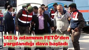 145 iş adamının FETÖ'den yargılandığı dava başladı