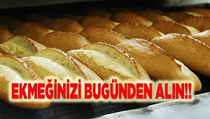 EKMEĞİNİZİ BUGÜNDEN ALIN!!