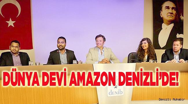 DÜNYA DEVİ AMAZON DENİZLİ'DE!