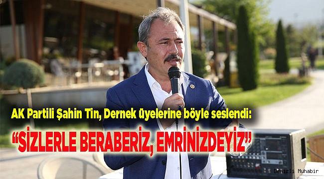 """""""SİZLERLE BERABERİZ, EMRİNİZDEYİZ"""""""