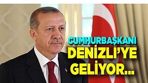 Cumhurbaşkanı Erdoğan, Denizli'ye geliyor