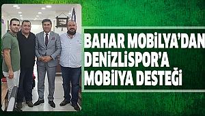 BAHAR MOBİLYA'DAN DENİZLİSPOR'A DESTEK