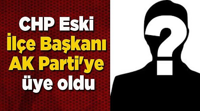 CHP Eski İlçe Başkanı AK Parti'ye üye oldu