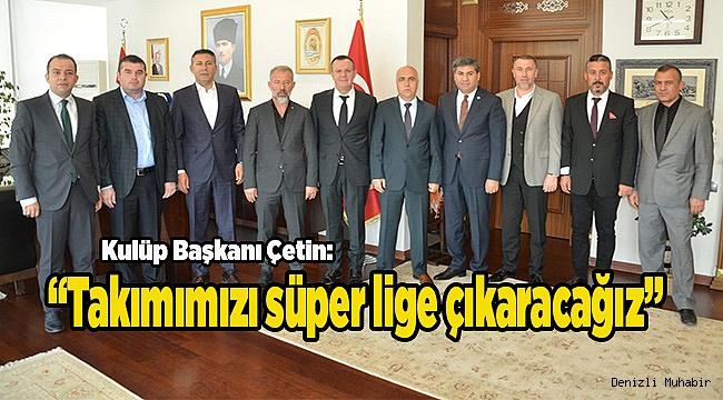 Denizlispor yönetiminden Vali Hasan Karahan'a Ziyaret