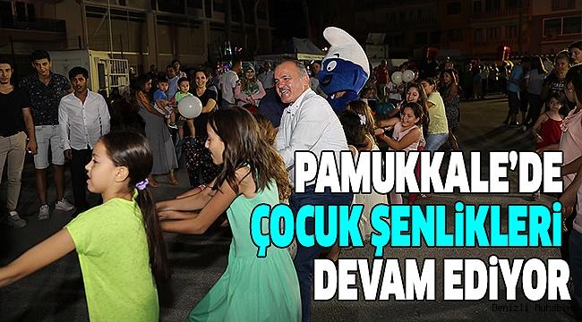 PAMUKKALE'DE ÇOCUK ŞENLİKLERİ DEVAM EDİYOR