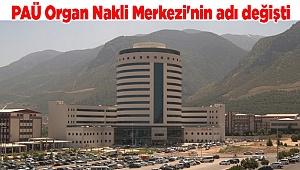 PAÜ Organ Nakli Merkezi'nin adı değişti