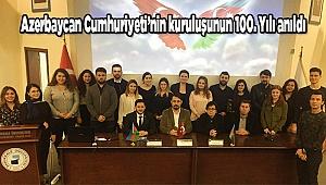 Azerbaycan Cumhuriyeti'nin kuruluşunun 100. Yılı anıldı
