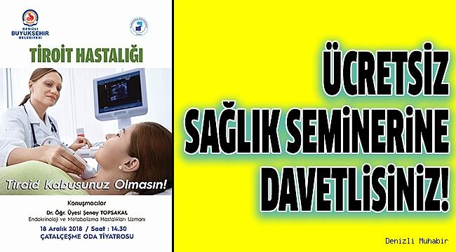 """BÜYÜKŞEHİR'DEN """"TİROİT HASTALIĞI SEMİNERİ""""NE DAVET"""