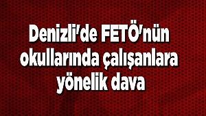 Denizli'de FETÖ'nün okullarında çalışanlara yönelik dava