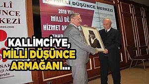KALLİMCİ'YE, MİLLİ DÜŞÜNCE ARMAĞANI...