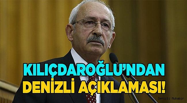Kılıçdaroğlu'ndan Flaş Denizli Açıklaması