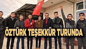 ÖZTÜRK'TEN TEŞEKKÜR GEZİSİ