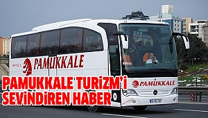 PAMUKKALE TURİZM'E GÜZEL HABER