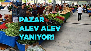 PAZAR ALEV ALEV YANIYOR!