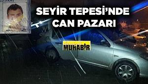 SEYİR TEPESİ'NDE CAN PAZARI