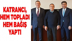 Zafer Katrancı'dan 100 bin TL'lik bağış!