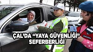"""ÇAL'DA """"YAYA GÜVENLİĞİ"""" SEFERBERLİĞİ"""