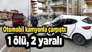 Denizli'de otomobil kamyonla çarpıştı: 1 ölü, 2 yaralı
