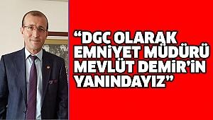 DGC'DEN MÜDÜR DEMİR'E TAM DESTEK