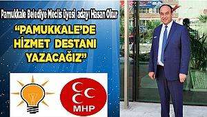 """OKUR; """"PAMUKKALE'DE HİZMET DESTANI YAZACAĞIZ"""""""