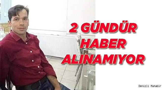 2 GÜNDÜR HABER ALINAMIYOR