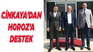 CİNKAYA'DAN HOROZ'A DESTEK