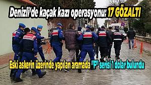 Denizli'de kaçak kazı operasyonu: 17 gözaltı