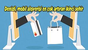 Denizli, mobil alışverişi en çok artıran ikinci şehir
