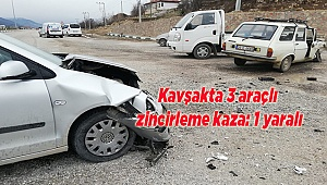 Kavşakta 3 araçlı zincirleme kaza: 1 yaralı