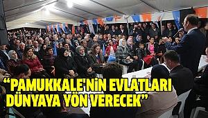 """""""PAMUKKALE'NİN EVLATLARI DÜNYAYA YÖN VERECEK"""""""