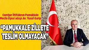 """PAMUKKALE ZİLLETE TESLİM OLMAYACAK"""