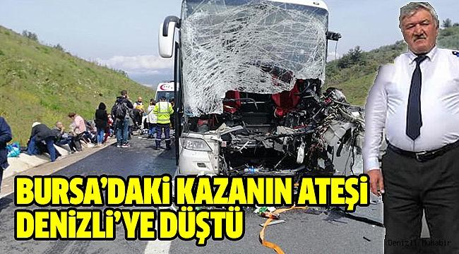 Kaza Bursa'da oldu ateşi Denizli'ye düştü