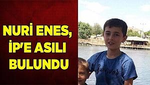NURİ ENES, İP'EASILI HALDE BULUNDU