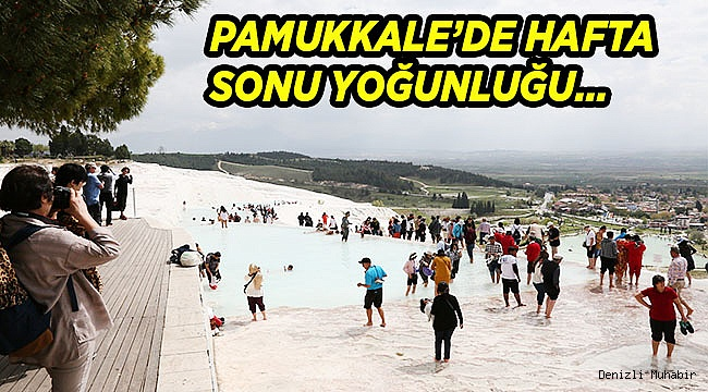 Pamukkale'de hafta sonu yoğunluğu