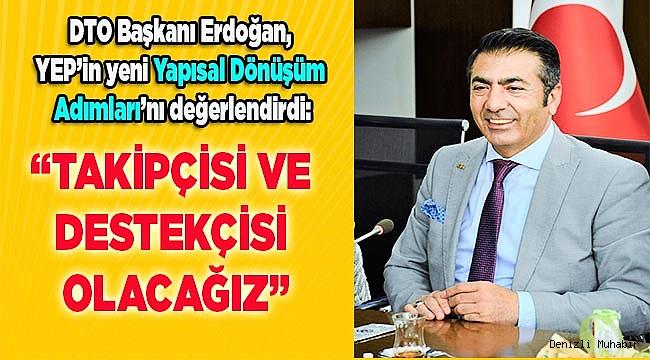 """""""TAKİPÇİSİ VE DESTEKÇİSİ OLACAĞIZ"""""""