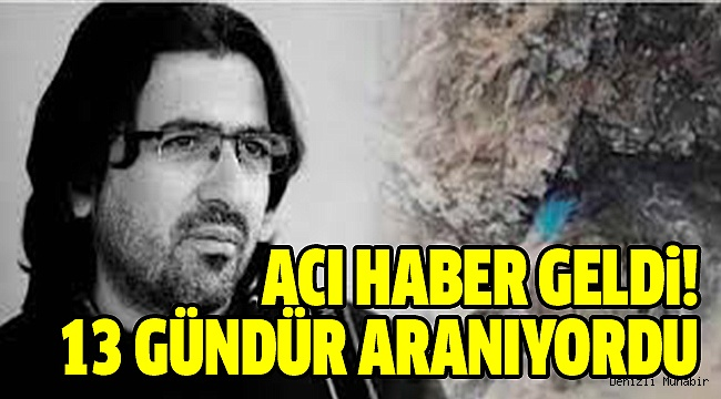 A.A Muhabiri Nişancı'nın Cansız Bedenine Ulaşıldı