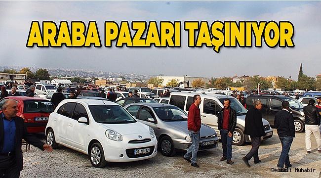 Araba pazarı taşınıyor