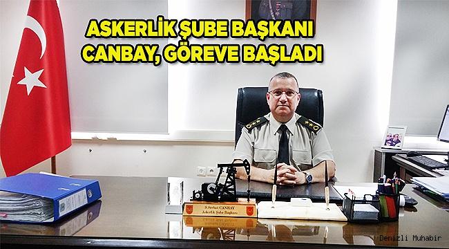ASKERLİK ŞUBE BAŞKANI CANBAY, GÖREVE BAŞLADI