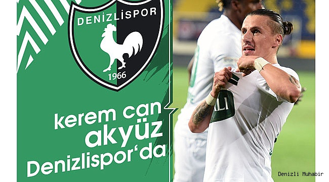Denizlispor, Kerem Can Akyüz ile anlaşmaya vardı