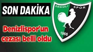 Denizlispor'un cezası belli oldu