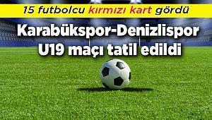 Karabükspor-Denizlispor U19 maçı tatil edildi