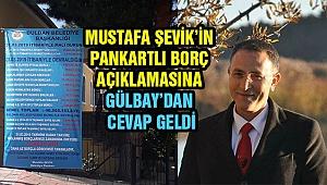 BULDAN BELEDİYE BORÇLARINA GÜLBAY'DAN CEVAP GELDİ