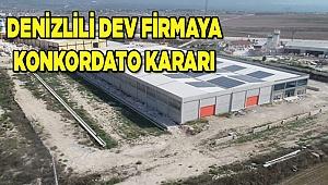 DENİZLİLİ DEV FİRMA KONKORDATO ALDI