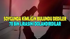 Telefon Çetesine 70 Bin Lira Kaptırdı