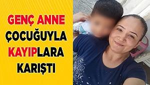 Denizli'de genç anne çocuğuyla kayıplara karıştı!