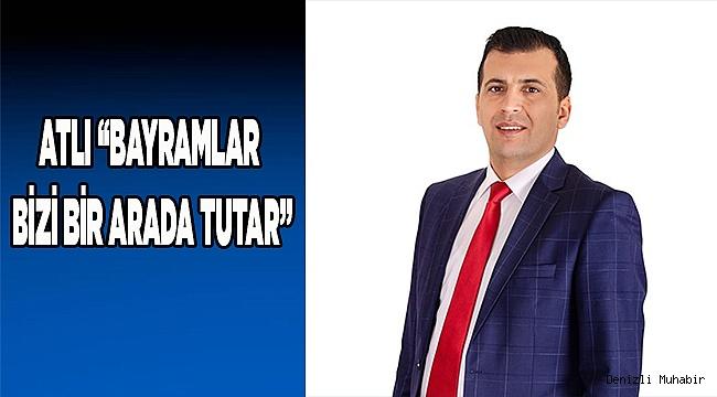 """ATLI """"BAYRAMLAR BİZİ BİR ARADA TUTAR"""""""