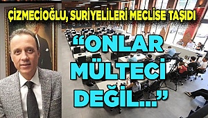 Çizmecioğlu, Denizli'deki Suriyelileri meclise taşıdı