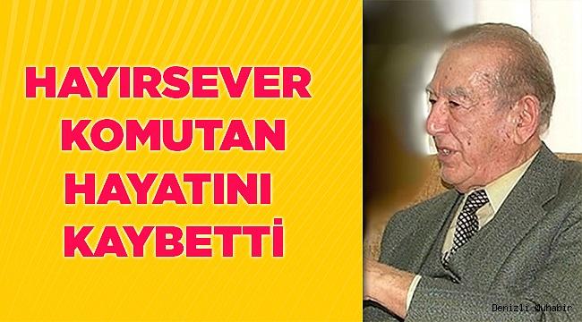 HAYIRSEVER GENERAL HAYATINI KAYBETTİ
